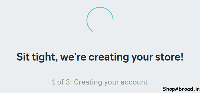 Shopify is Creating Your Store